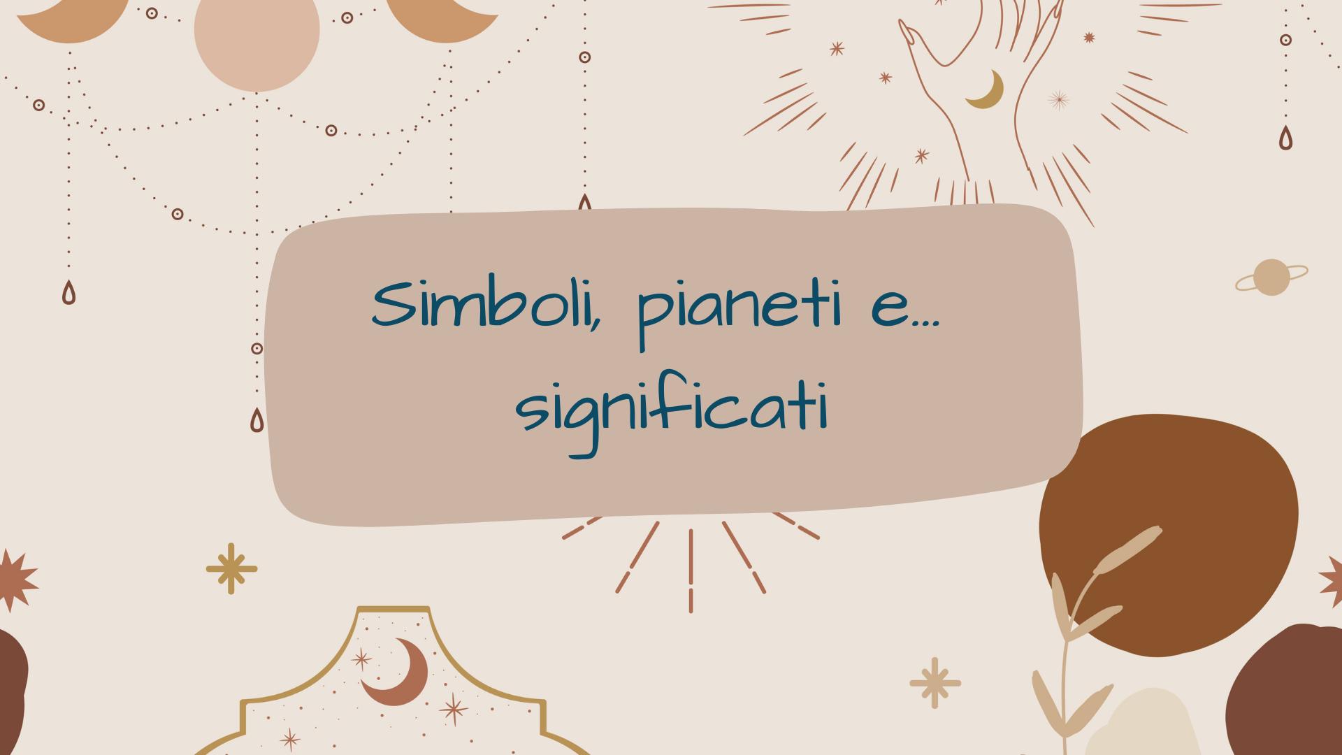 Simboli, pianeti significati